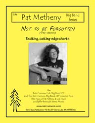 Not To Be Forgotten (Pro) - Pat Metheny / arr. Curnow